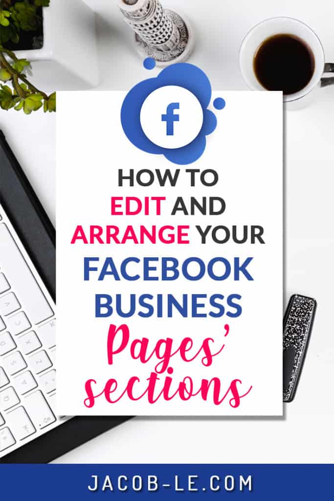 how to edit and arrange your Facebook Business Page Sections